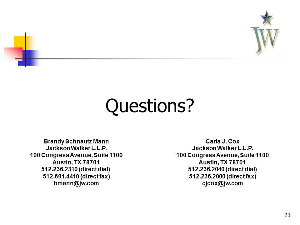 23 Questions. Brandy Schnautz Mann Jackson Walker L.L.P.