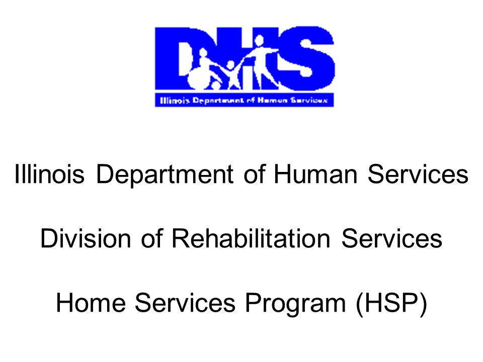 Home Services Program Goal: to prevent unnecessary institutionalization by providing in-home care support to people with disabilities who can safely and cost effectively live in the community