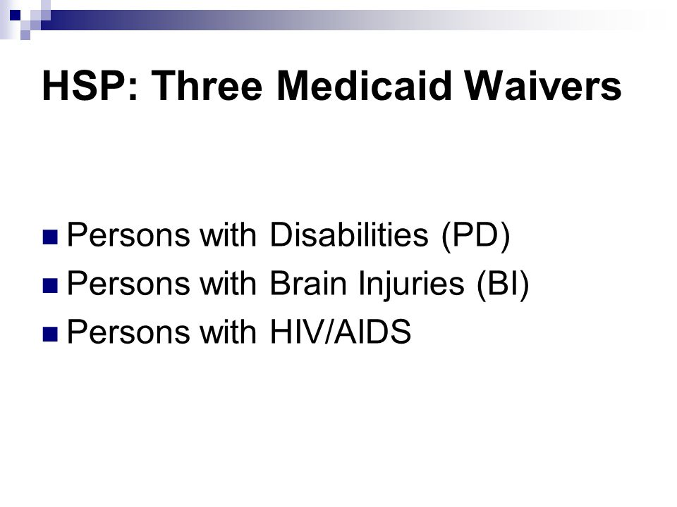 Eligibility for Services Identical criteria for all 3 waivers Waiver specific to type of disability Services identical among waivers BI Waiver has four additional services