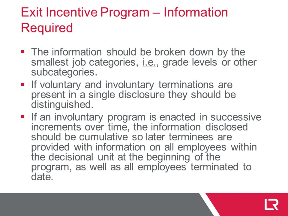 Exit Incentive Program – Information Required  The information should be broken down by the smallest job categories, i.e., grade levels or other subcategories.