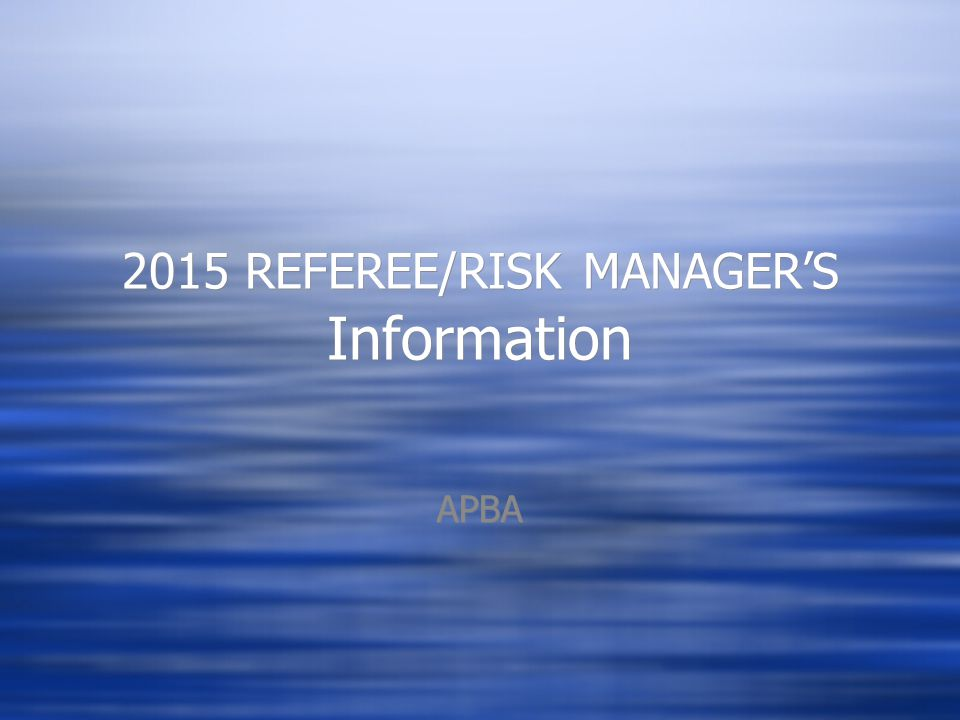 2015 REFEREE/RISK MANAGER'S Information APBA