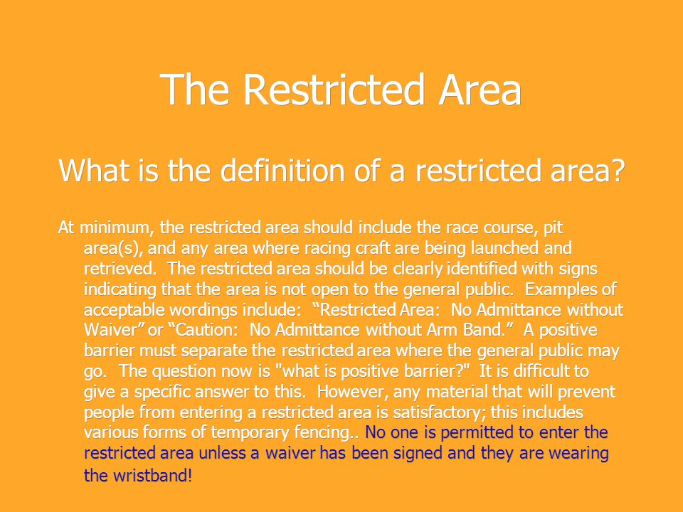 The Restricted Area What is the definition of a restricted area.