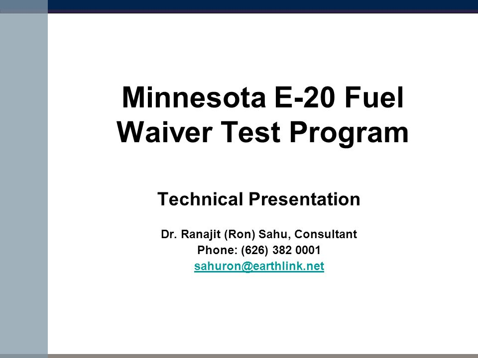 Minnesota E-20 Fuel Waiver Test Program Technical Presentation Dr.