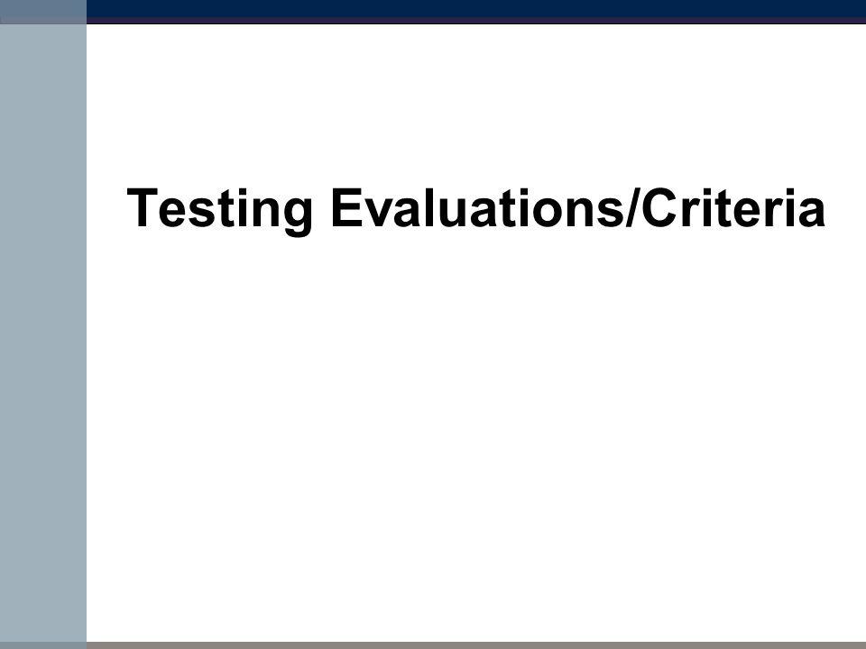 Testing Evaluations/Criteria