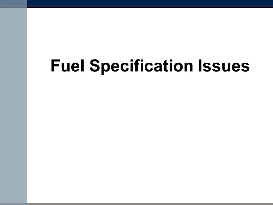 Fuel Specification Issues