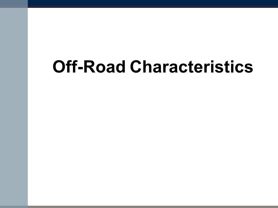 Off-Road Characteristics