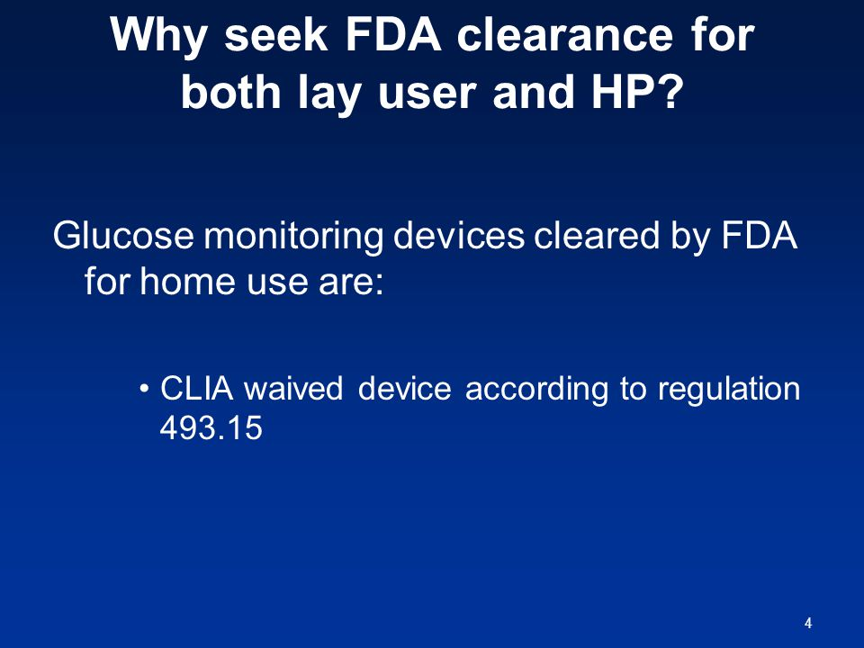 4 Why seek FDA clearance for both lay user and HP.