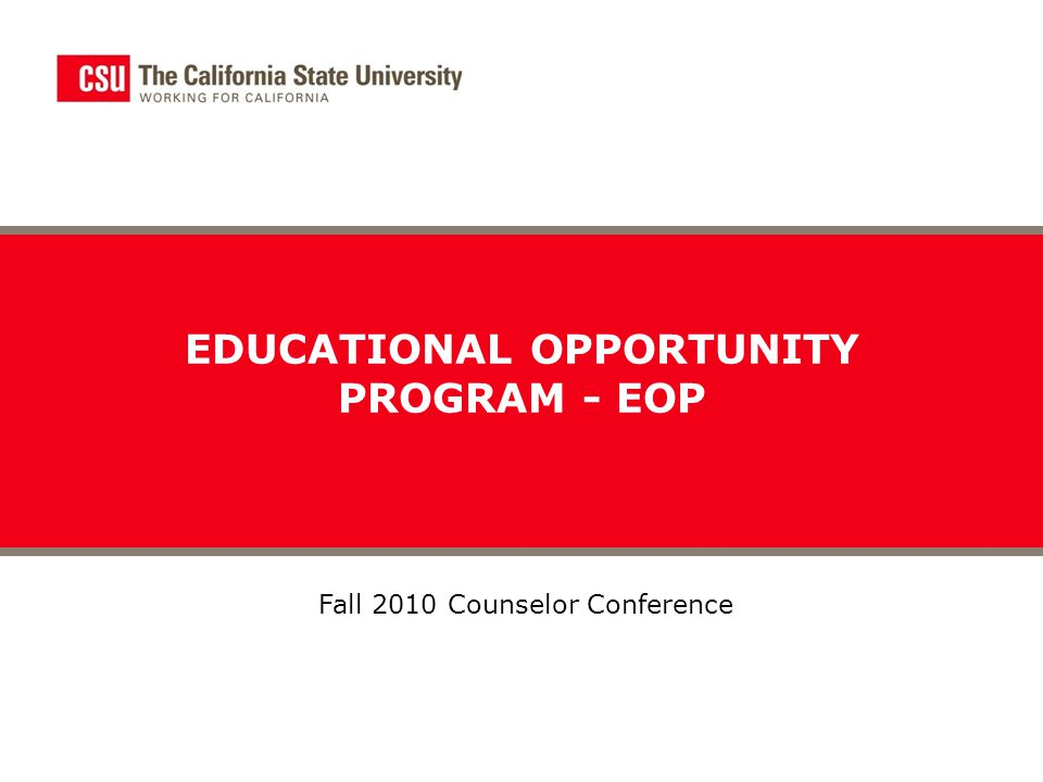 EDUCATIONAL OPPORTUNITY PROGRAM - EOP Fall 2010 Counselor Conference