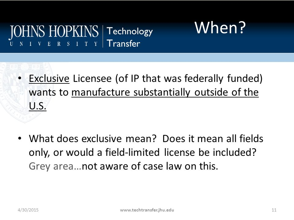 Exclusive Licensee (of IP that was federally funded) wants to manufacture substantially outside of the U.S.