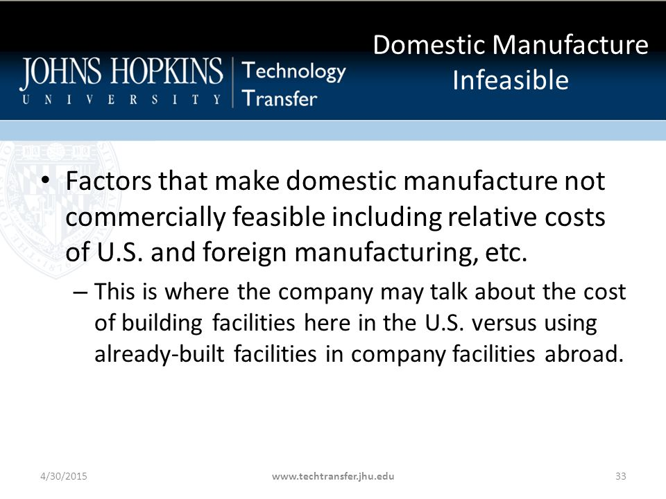 Factors that make domestic manufacture not commercially feasible including relative costs of U.S.