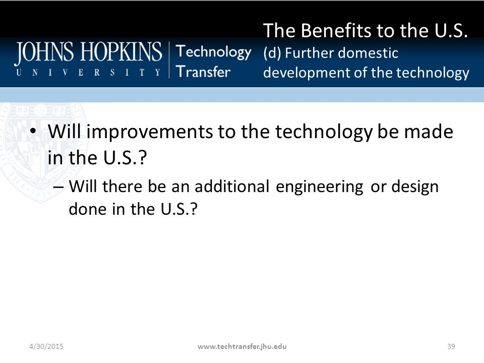 Will improvements to the technology be made in the U.S..