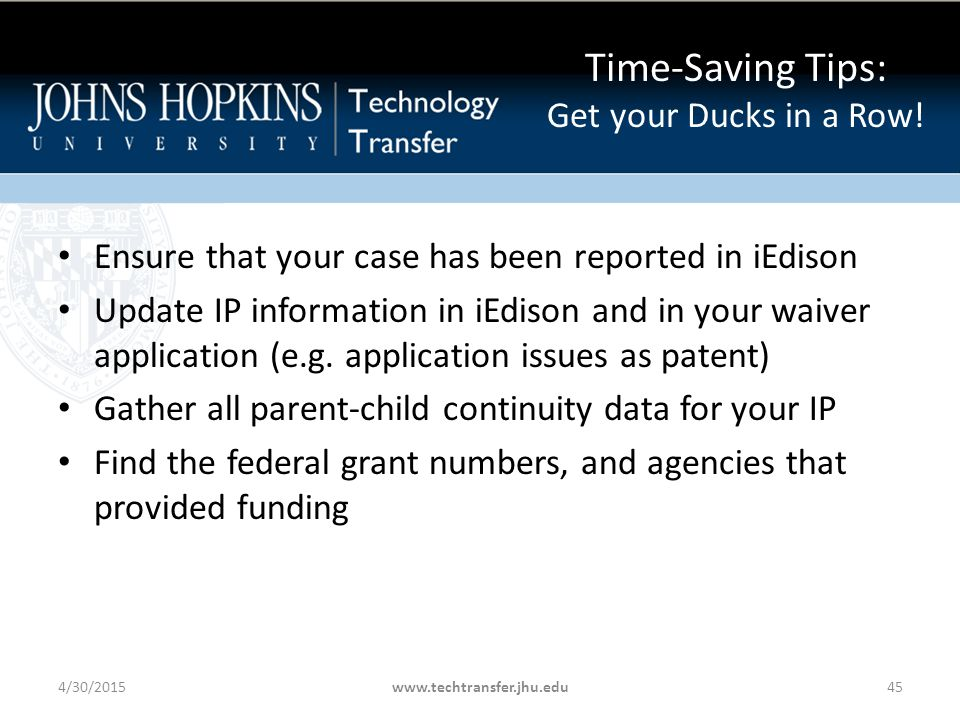 Ensure that your case has been reported in iEdison Update IP information in iEdison and in your waiver application (e.g.