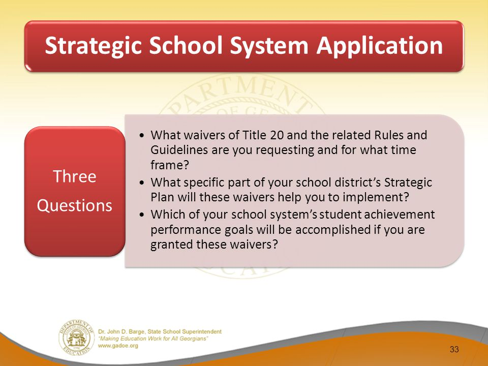 Strategic School System Application What waivers of Title 20 and the related Rules and Guidelines are you requesting and for what time frame.