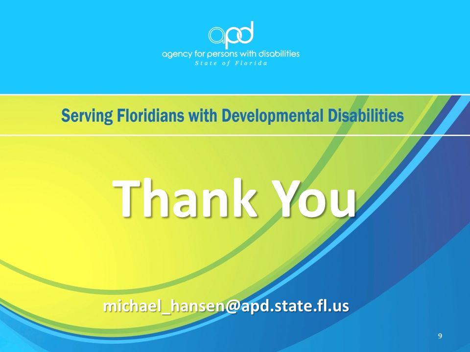 Thank You michael_hansen@apd.state.fl.us 9