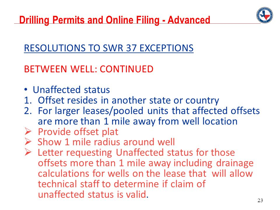 Drilling Permits and Online Filing - Advanced 23 RESOLUTIONS TO SWR 37 EXCEPTIONS BETWEEN WELL: CONTINUED Unaffected status 1. Offset resides in anoth