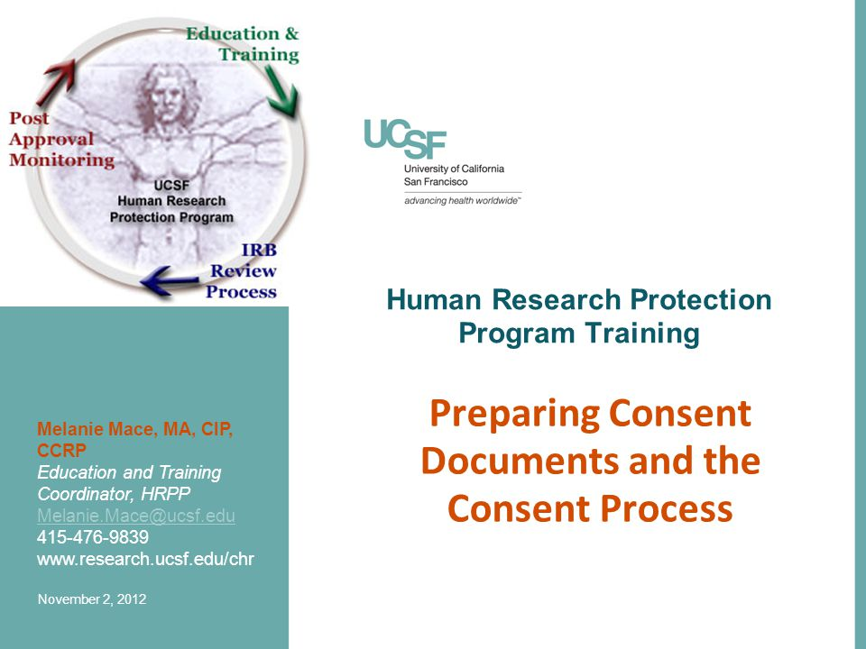 Human Research Protection Program 12 #1 Elements of Consent Are Missing To ensure that you include all necessary elements of consent … –Start by downloading the CHR consent form template that best fits your study (e.g.