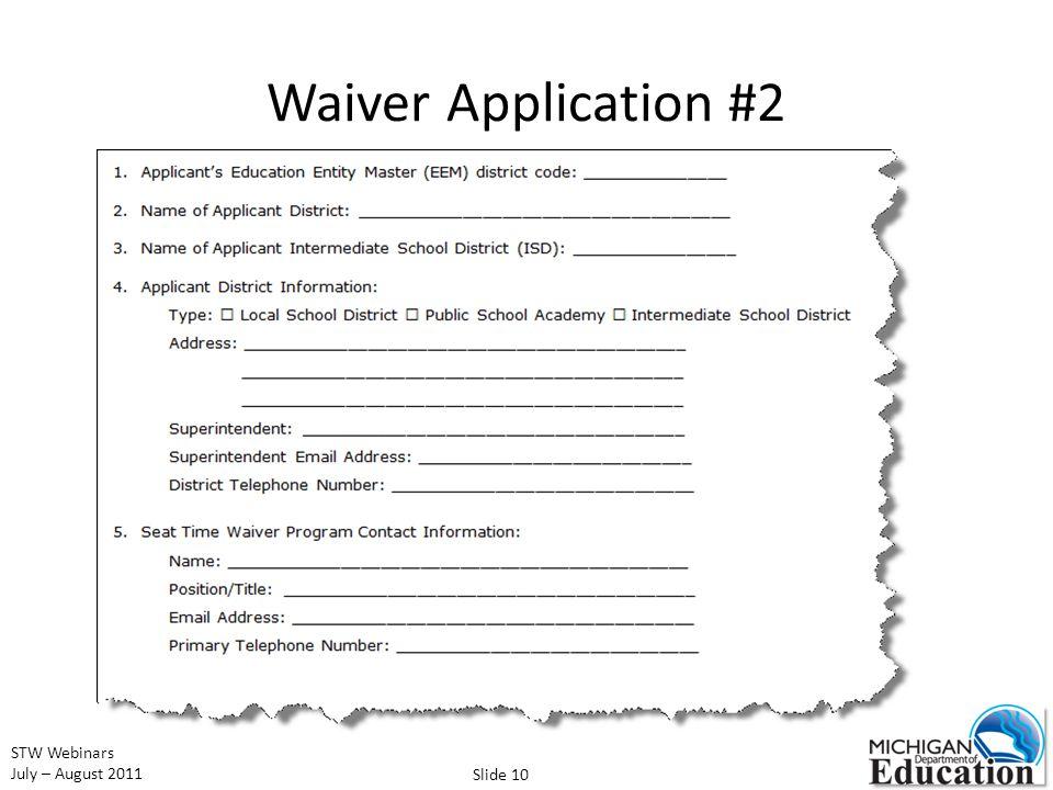 STW Webinars July – August 2011 Waiver Application #2 Slide 10