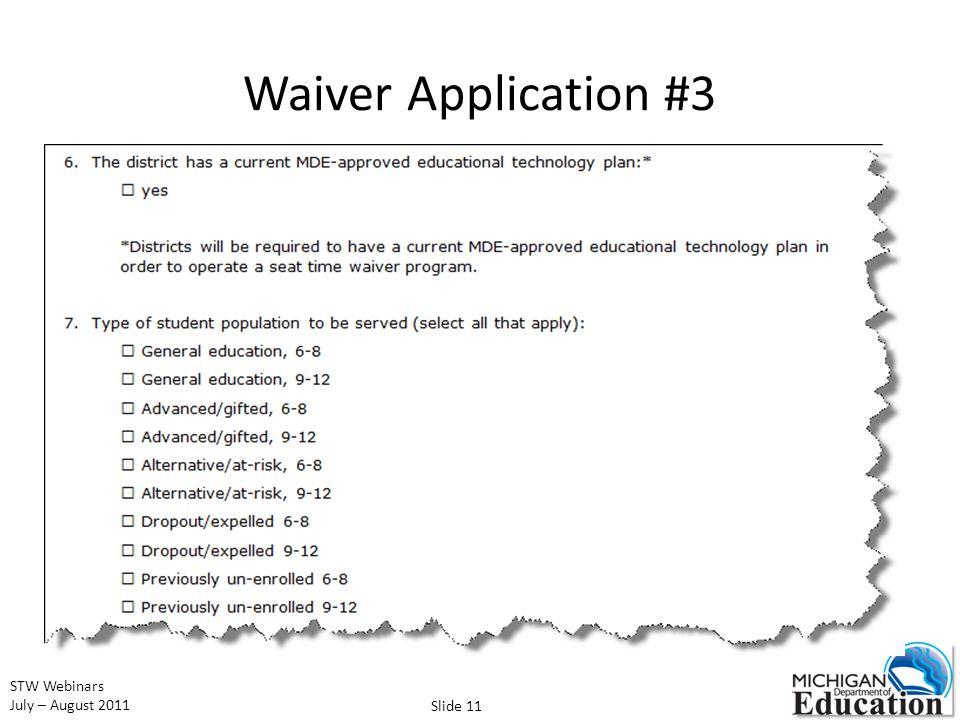 STW Webinars July – August 2011 Waiver Application #3 Slide 11