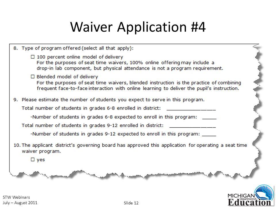 STW Webinars July – August 2011 Waiver Application #4 Slide 12