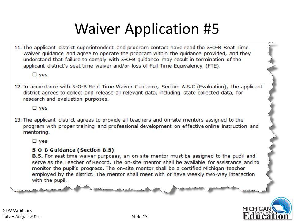 STW Webinars July – August 2011 Waiver Application #5 Slide 13