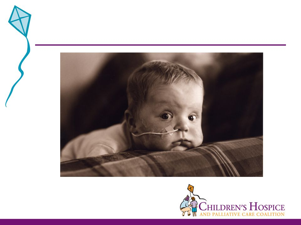 World Health Organization (1998)  Care of child's body, mind, and spirit  Starting at the point of diagnosis and continuing regardless of whether curative therapies are pursued  Expertise of a multidisciplinary team along with family and community resources