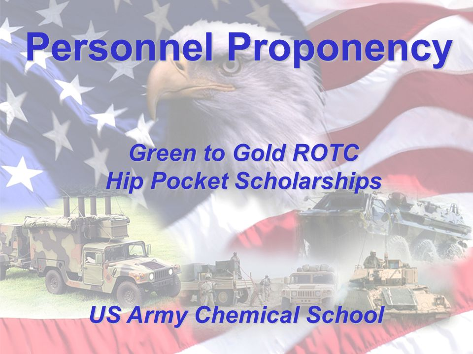 Personnel Proponency US Army Chemical School Green to Gold ROTC Hip Pocket Scholarships