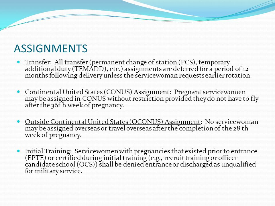 ASSIGNMENTS Transfer: All transfer (permanent change of station (PCS), temporary additional duty (TEMADD), etc.) assignments are deferred for a period