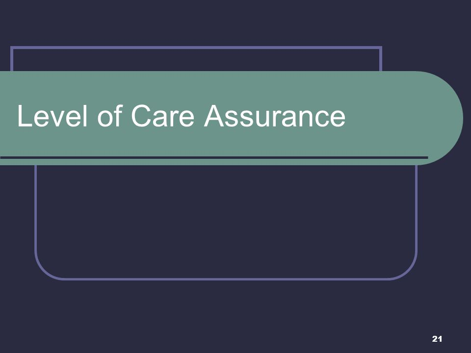 21 Level of Care Assurance