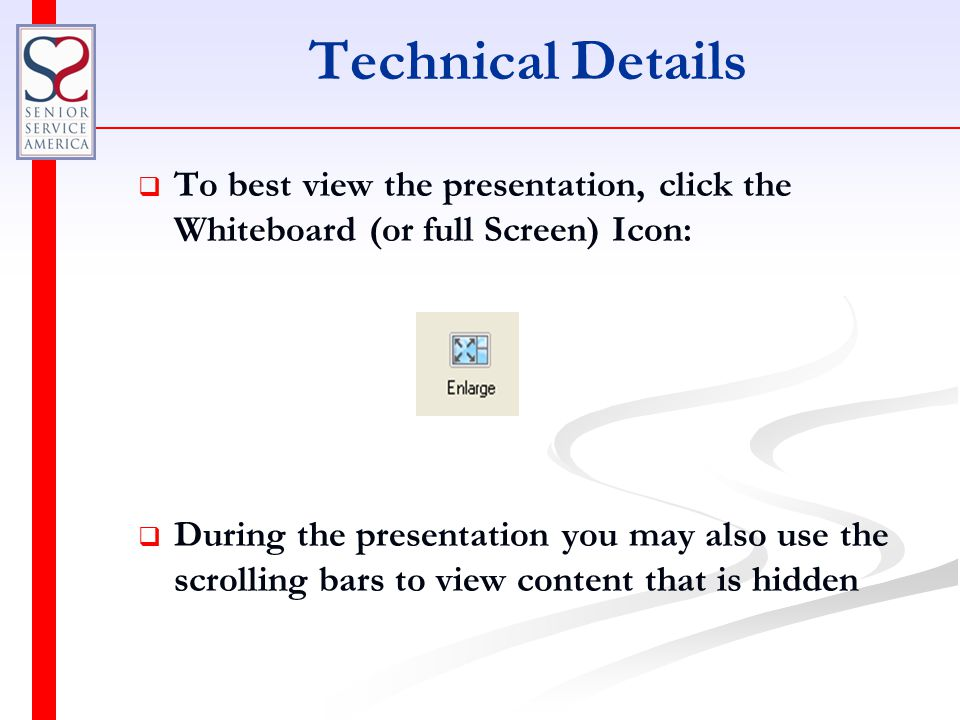 Technical Details   This webinar is in I-Class format so telephones will be muted during the presentation   We will have Question and Answer segments throughout the presentation.