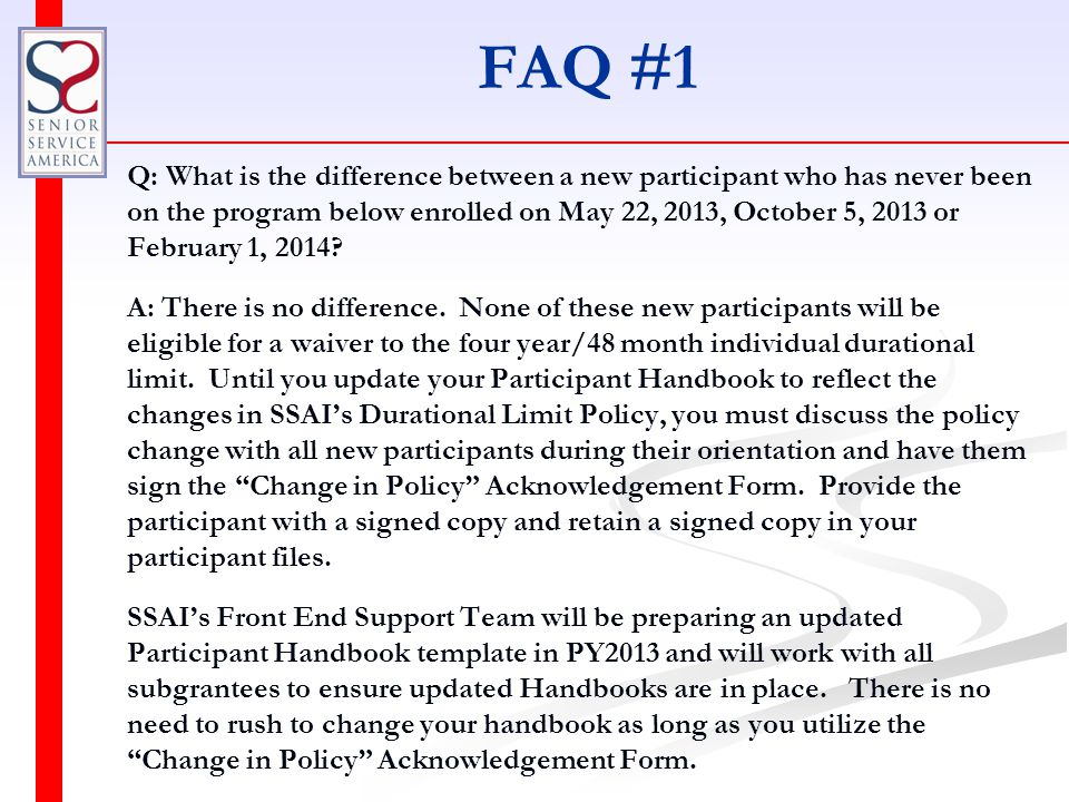 FAQ #1 Q: What is the difference between a new participant who has never been on the program below enrolled on May 22, 2013, October 5, 2013 or February 1, 2014.