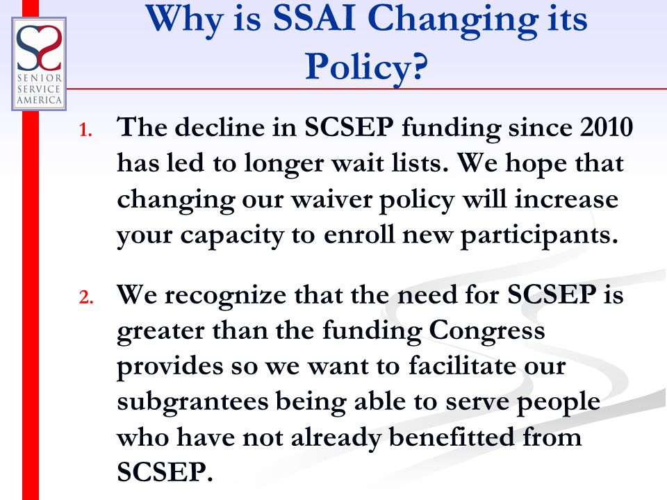 Why is SSAI Changing its Policy. 1. 1.