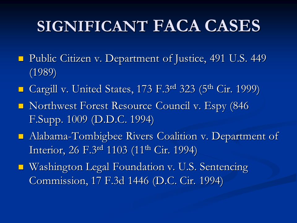 SIGNIFICANT FACA CASES Public Citizen v. Department of Justice, 491 U.S.