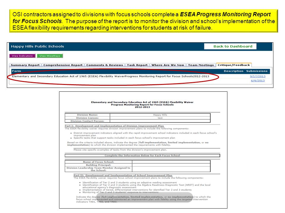 OSI contractors assigned to divisions with focus schools complete a ESEA Progress Monitoring Report for Focus Schools.
