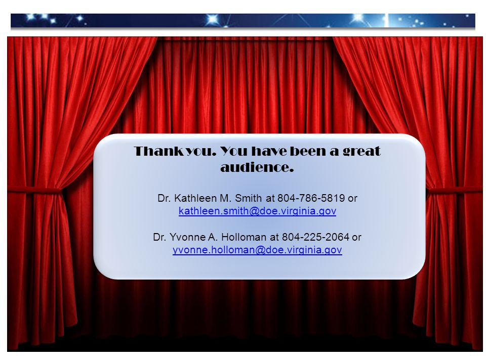 Thank you. You have been a great audience. Dr. Kathleen M.