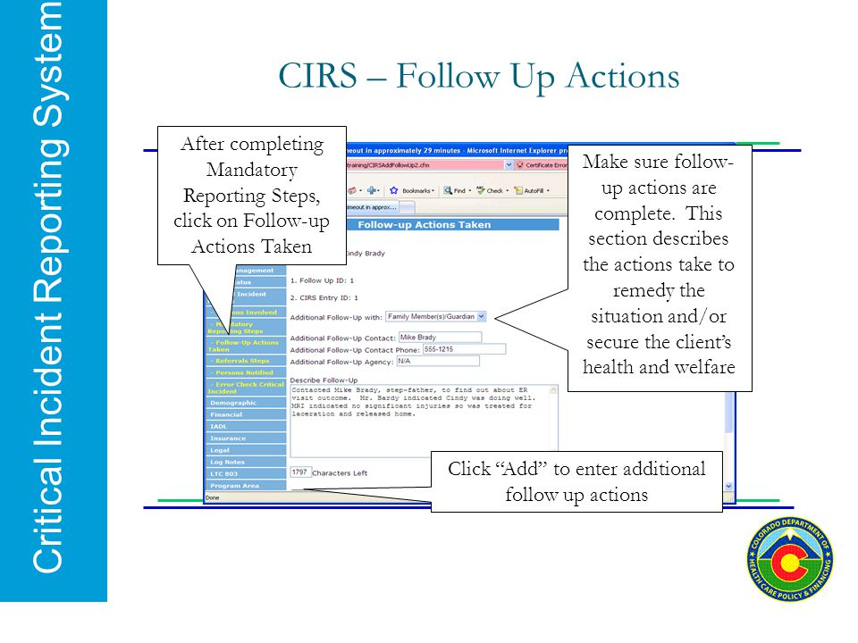 Critical Incident Reporting System CIRS – Follow Up Actions After completing Mandatory Reporting Steps, click on Follow-up Actions Taken Make sure fol