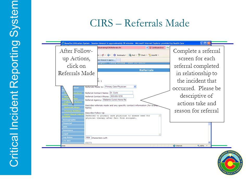 Critical Incident Reporting System CIRS – Referrals Made After Follow- up Actions, click on Referrals Made Complete a referral screen for each referra