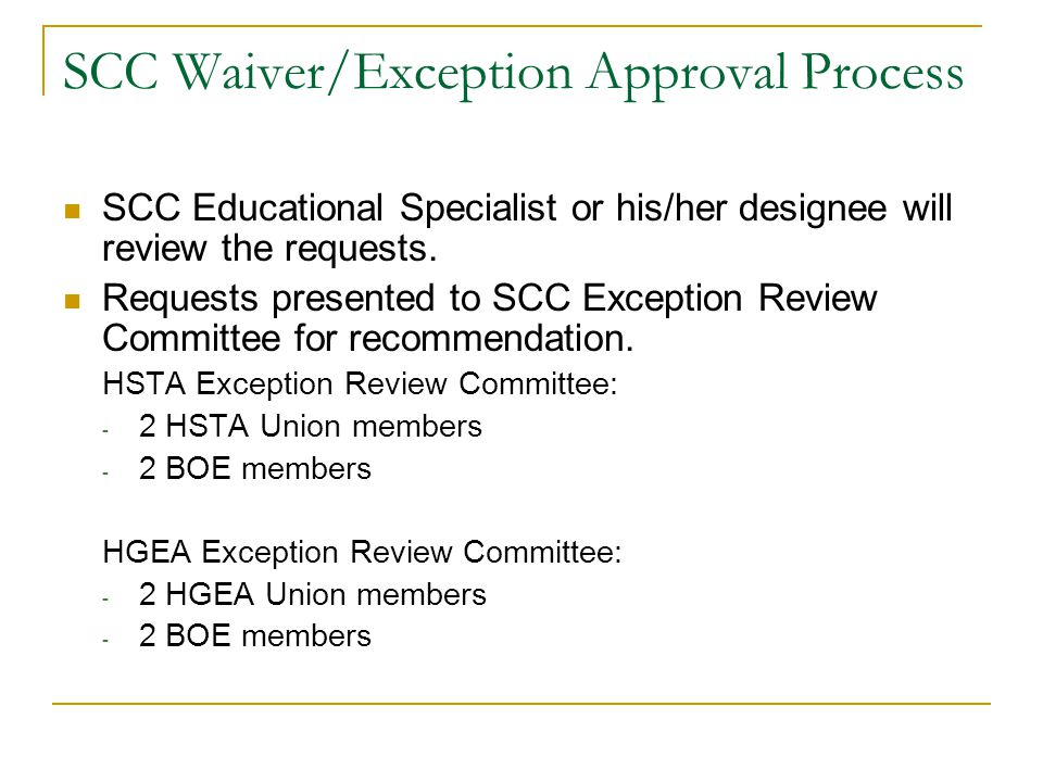 SCC Waiver/Exception Approval Process SCC Educational Specialist or his/her designee will review the requests.