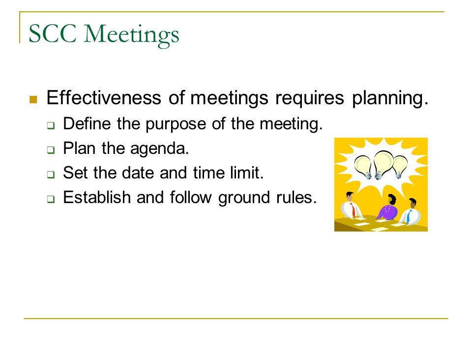 SCC Meetings Effectiveness of meetings requires planning.