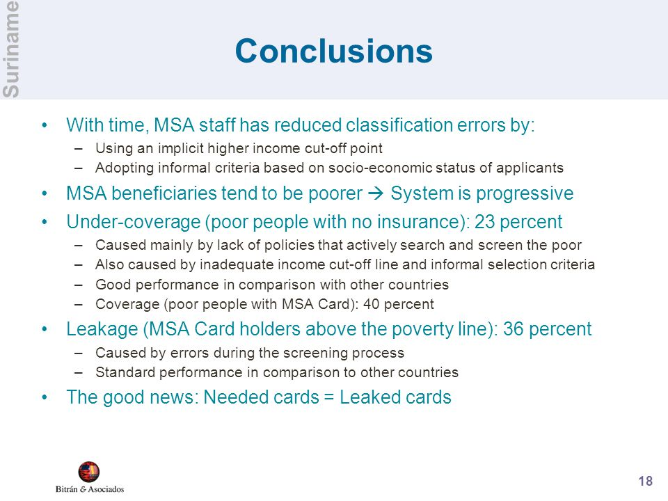 18 Conclusions With time, MSA staff has reduced classification errors by: –Using an implicit higher income cut-off point –Adopting informal criteria b