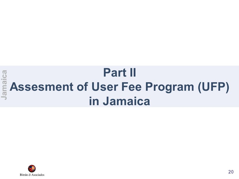 20 Part II Assesment of User Fee Program (UFP) in Jamaica Jamaica