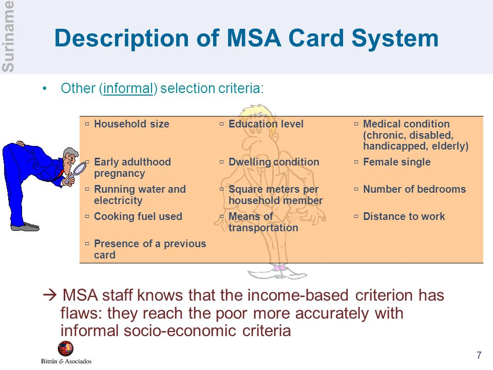 7 Description of MSA Card System Other (informal) selection criteria:  Household size  Education level  Medical condition (chronic, disabled, handi