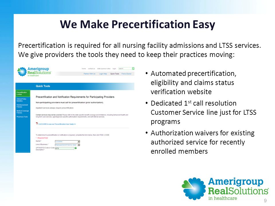 We Make Precertification Easy Precertification is required for all nursing facility admissions and LTSS services.