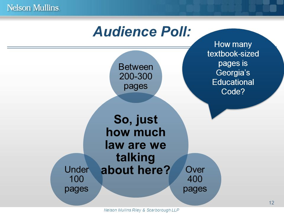 Nelson Mullins Riley & Scarborough LLP Audience Poll: So, just how much law are we talking about here.
