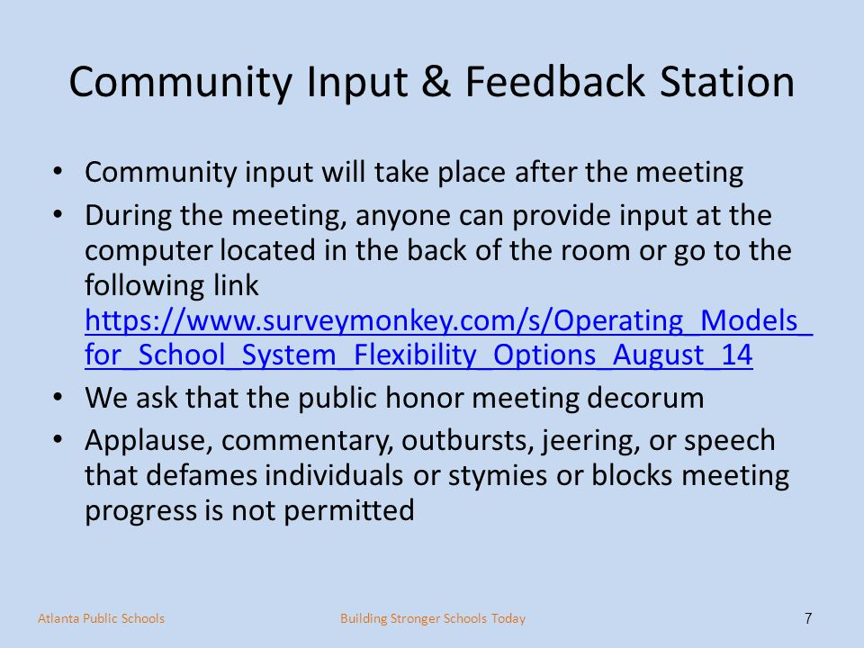 Community Input & Feedback Station Community input will take place after the meeting During the meeting, anyone can provide input at the computer loca