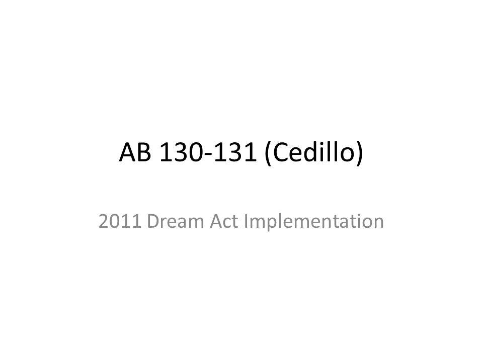 AB 130-131 (Cedillo) 2011 Dream Act Implementation