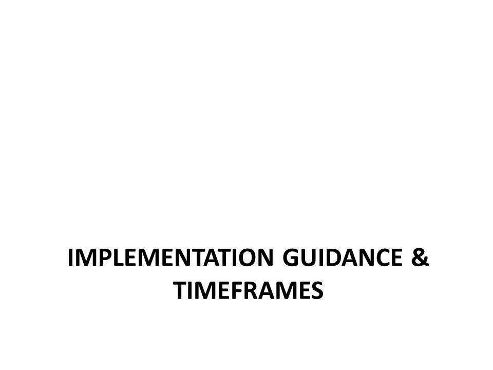 IMPLEMENTATION GUIDANCE & TIMEFRAMES
