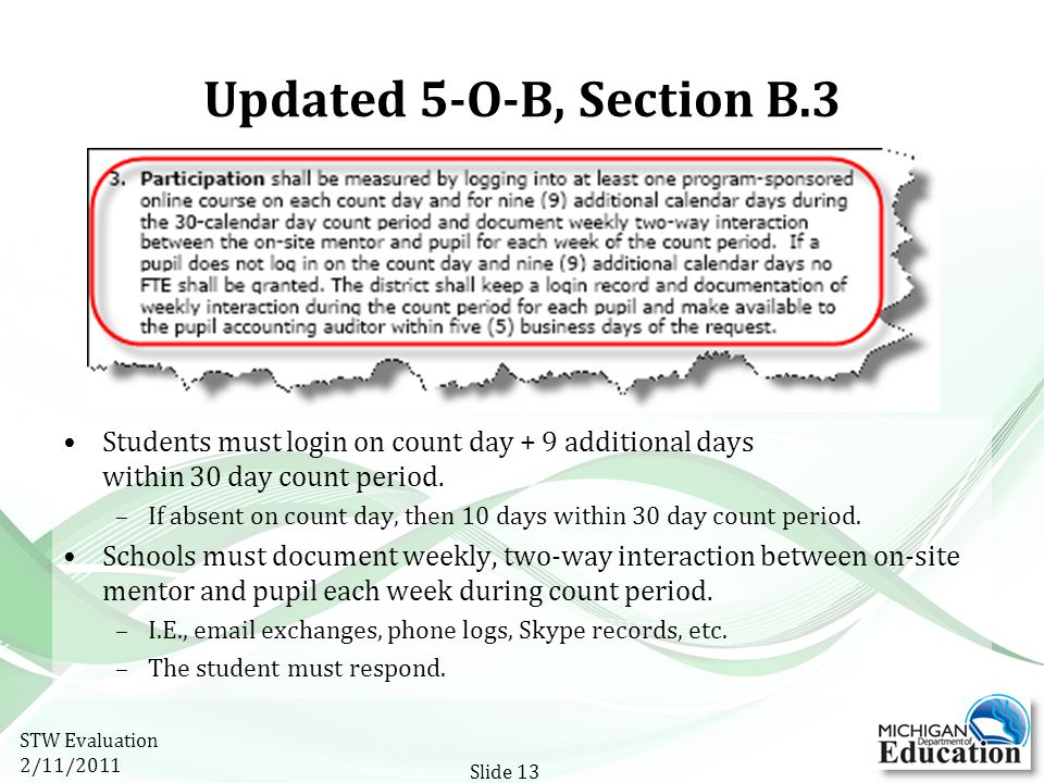 Updated 5-O-B, Section B.3 Students must login on count day + 9 additional days within 30 day count period.
