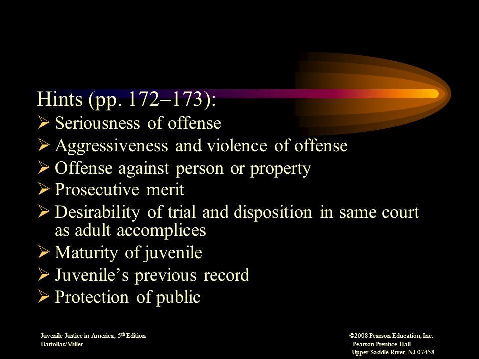 Juvenile Justice in America, 5 th Edition ©2008 Pearson Education, Inc. Bartollas/Miller Pearson Prentice Hall Upper Saddle River, NJ 07458 Hints (pp.