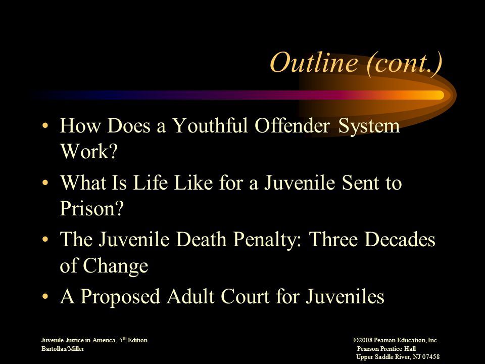 Juvenile Justice in America, 5 th Edition ©2008 Pearson Education, Inc.