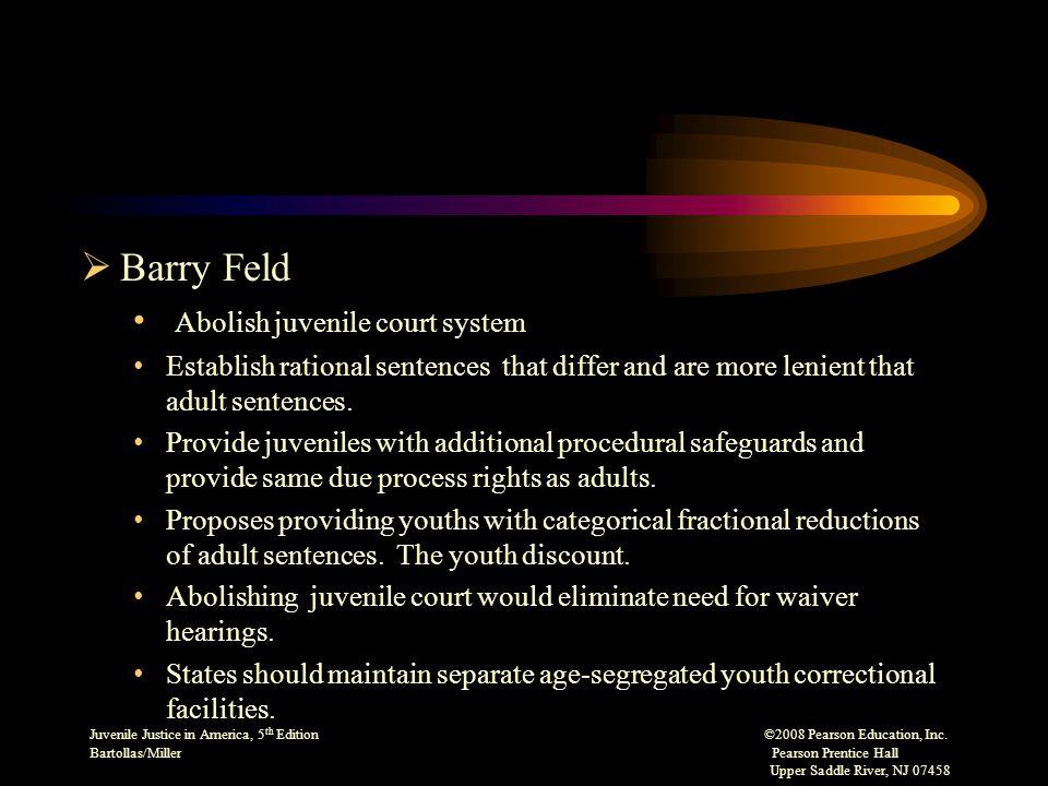 Juvenile Justice in America, 5 th Edition ©2008 Pearson Education, Inc.
